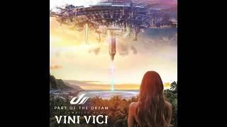 Video Part of the Dream By Vini Vici [Album Mix] ᴴᴰ download MP3, 3GP, MP4, WEBM, AVI, FLV November 2017