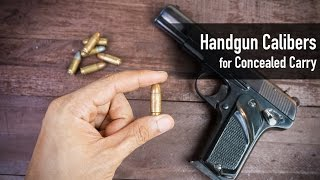 Best Caliber for Concealed Carry - Concealed Carry Calibers CCTV Ep 2