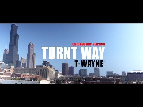 T-Wayne - Turnt Way X DLow (Chicago Bop Version) | Dir by: @DEF_POP