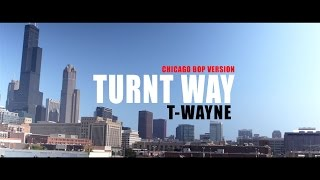T-Wayne - Turnt Way X DLow (Chicago Bop Version) | Dir by: @DEF_POP