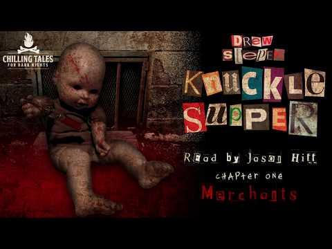 """Knuckle Supper"" by Drew Stepek ― Chapter 1 ― Award Winning Horror Novel (read by Jason Hill)"
