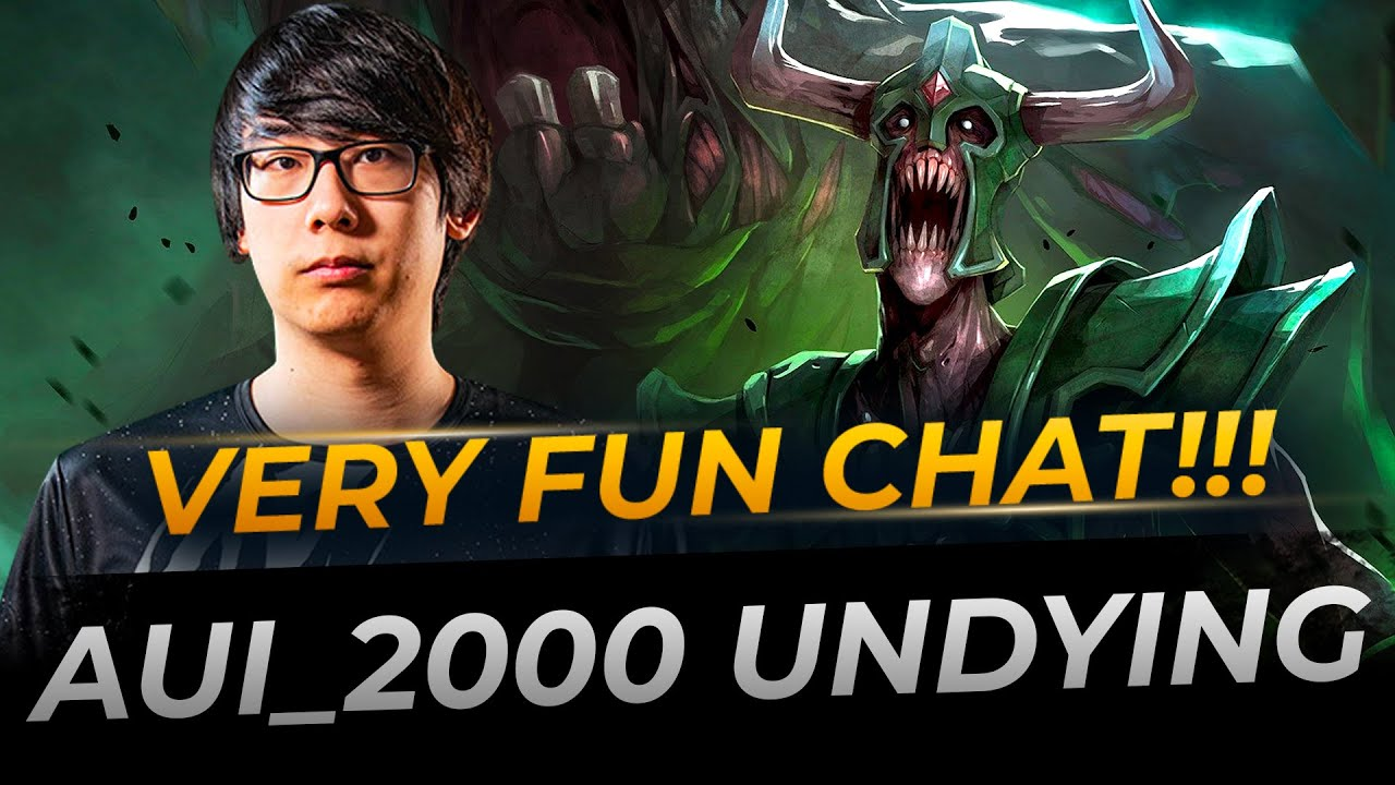 Aui_2000 plays Undying Fun Chat | Full Gameplay Dota 2