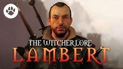 Who is Lambert? - The Witcher Lambert - Witcher lore