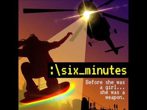 Six Minutes| Six