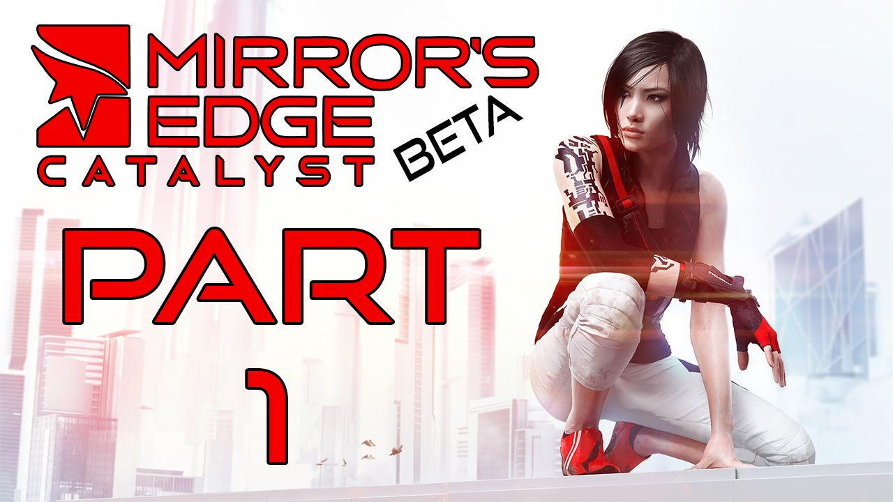 "Mirror's Edge Catalyst (Beta) - Let's Play - Part 1 - ""Out ..."