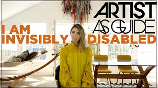 I Am Invisibly Disabled (My Full Story) | ARTIST AS GUIDE