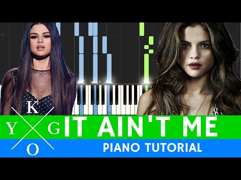 Kygo - It Ain't Me - BEST PIANO TUTORIAL With Selena Gomez 🎹