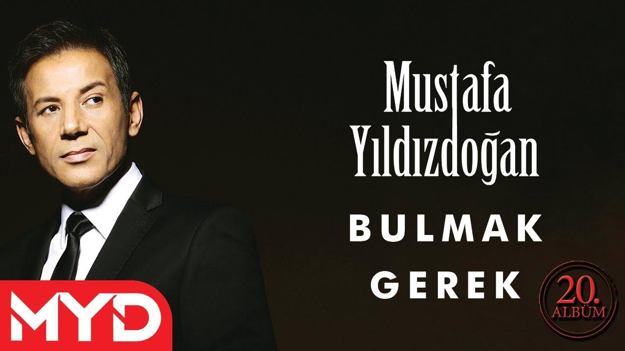Bulmak Gerek -  Mustafa Yıldızdoğan