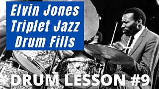 Elvin Jones Triplet Fills #9 - Jazz Drum Lessons with JohnX