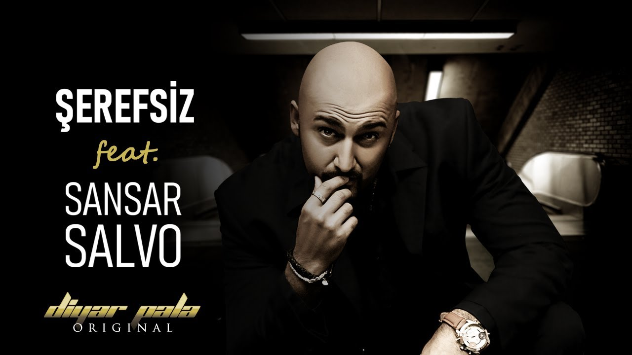 Diyar Pala - Şerefsiz Feat. Sansar Salvo