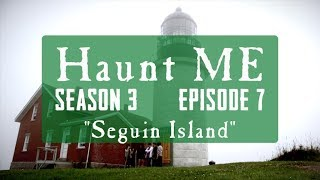 "Haunt ME - Season 3 Episode 7  - ""The Hermit"" (Seguin Island)"
