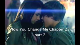 How You Changed Me Chapter 25 part 2 (A Justin Bieber Love Story)