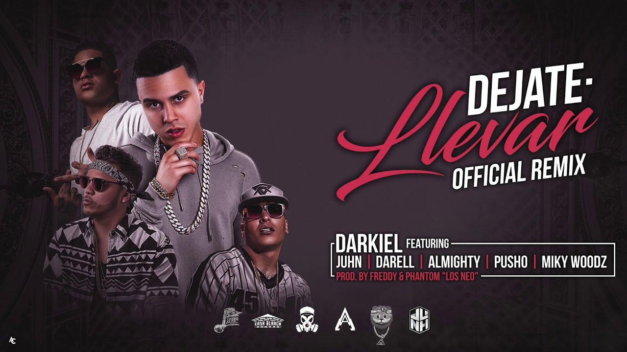 Dejate Llevar (Remix) - Darkiel Ft. Almighty, Pusho, Juhn, Darell, Miky Woodz