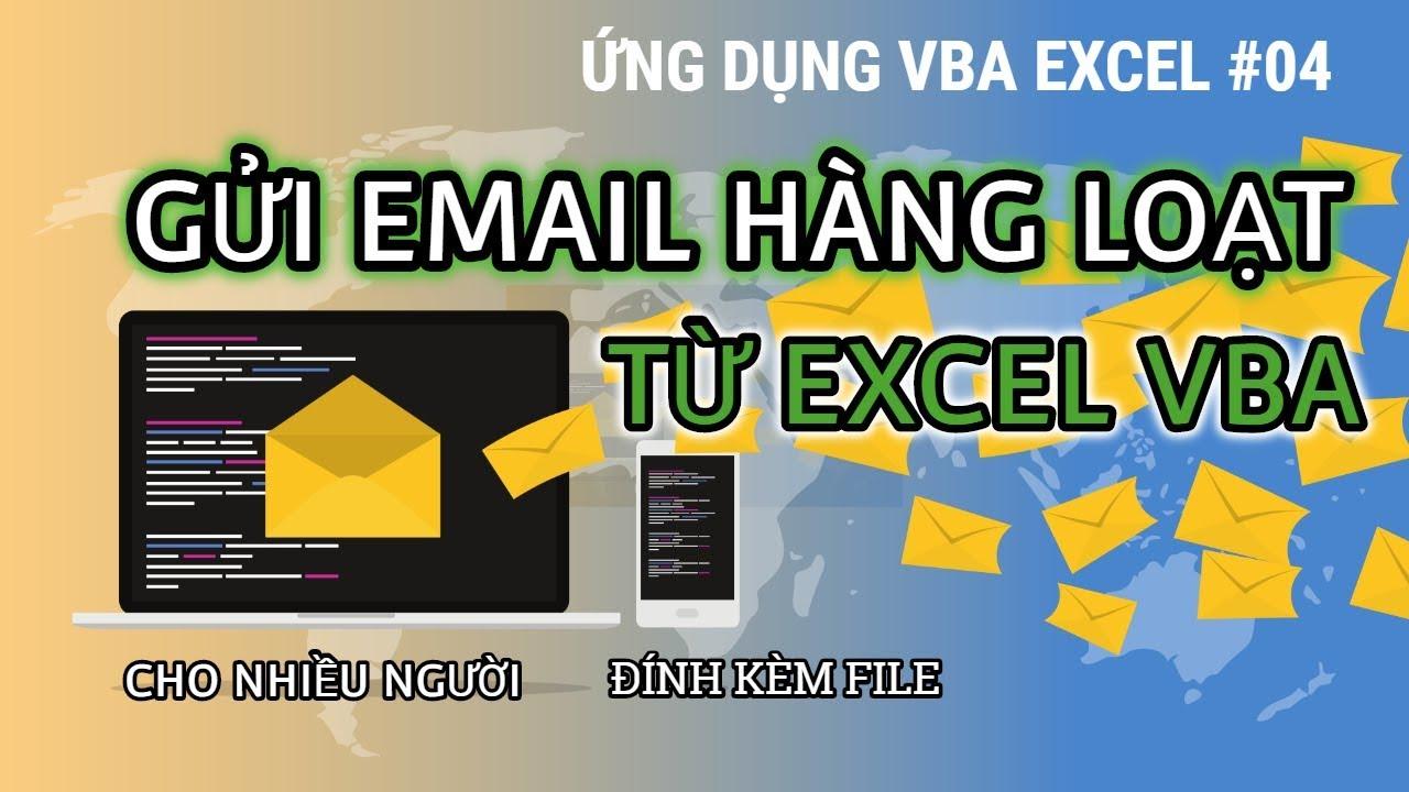 Gửi email hàng loạt bằng Excel VBA đính kèm file riêng rẽ tới nhiều người