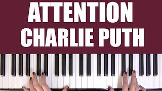 HOW TO PLAY: ATTENTION - CHARLIE PUTH