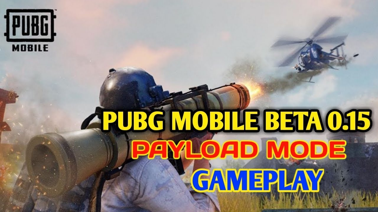 PUBG MOBILE 0.15.0 BETA UPDATE : NEW PAYLOAD MODE GAMEPLAY