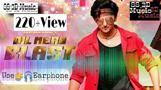 Dil Mera Blast 3D Song Darshan Raval | Official Music