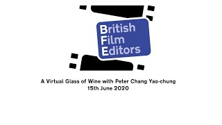 A Virtual Glass of Wine with Peter Chang Yao-chung - Bruce Lee and Jackie Chan's long term editor