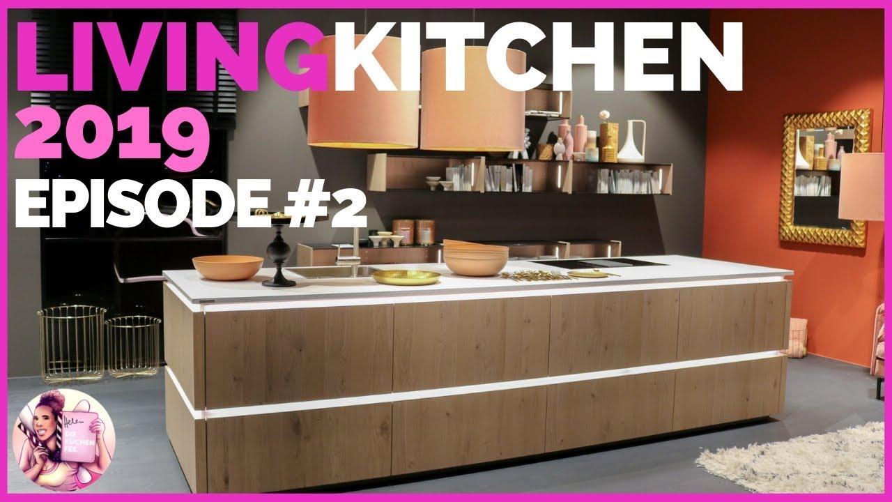 Living Kitchen 2019 Die Highlights Episode 2 Helen Die Kuchenfee Youtube