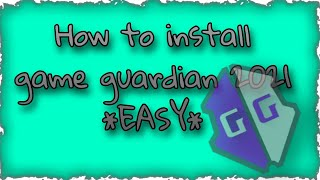 Download *UPDATED* HOW TO INSTALL GAMEGUARDIAN 2021 (ANDRIOID)
