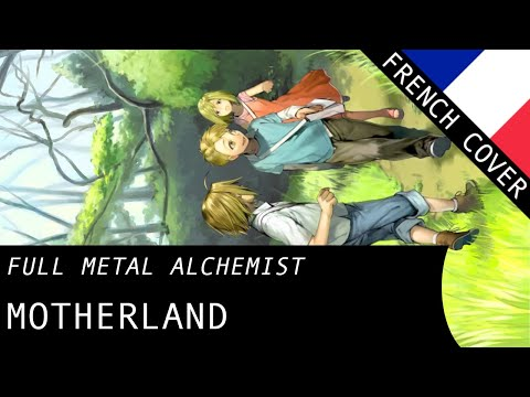 【Tokkoe】 Motherland (Full Metal Alchemist ED3) - French Fandub