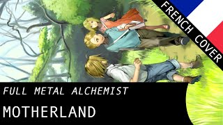 【Tokkoe】 Motherland (Full Metal Alchemist ED3) - French Fandub