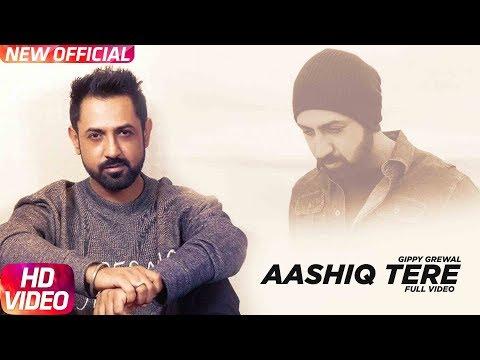 Aashiq Tere (Full Video) | Gippy Grewal | Yo Yo Honey Singh | Latest Punjabi Song 2018