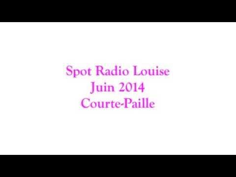Vidéo SPOT RADIO LOUISE COURTE PAILLE juin 2014
