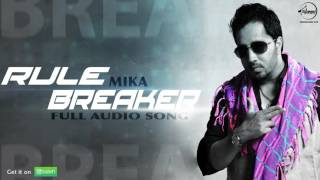 Rule Breaker ( Full Audio Song ) | Mika Singh | Punjabi Song Collection | Speed Records