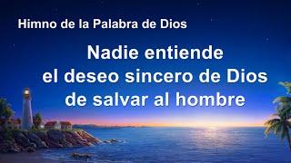 Canción cristiana | Nadie entiende el deseo sincero de Dios de salvar al hombre