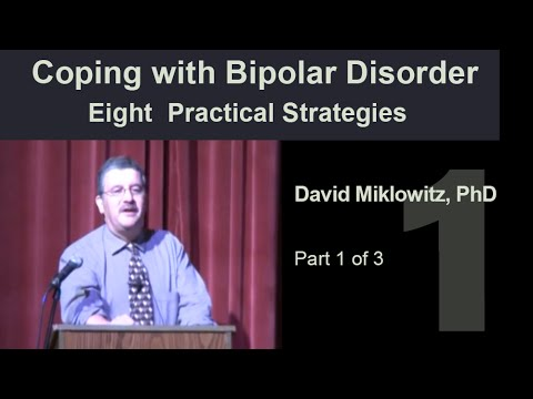 Coping with Bipolar Disorder: Eight  Practical Strategies  Part 1 of 3