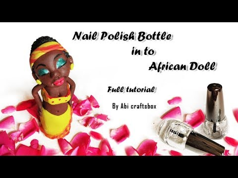 Nail polish bottle craft/Bottle art/Best out of waste/Art and craft/African Lady