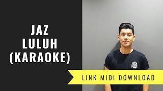 Jaz - Luluh (Karaoke/Midi Download)