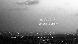 Brightly - World War (Official Audio)