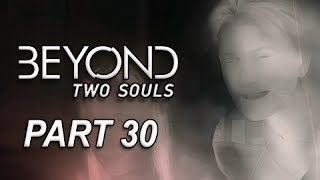 Beyond Two Souls Walkthrough Part 30 - Black Sun (Let's Play Gameplay Commentary)