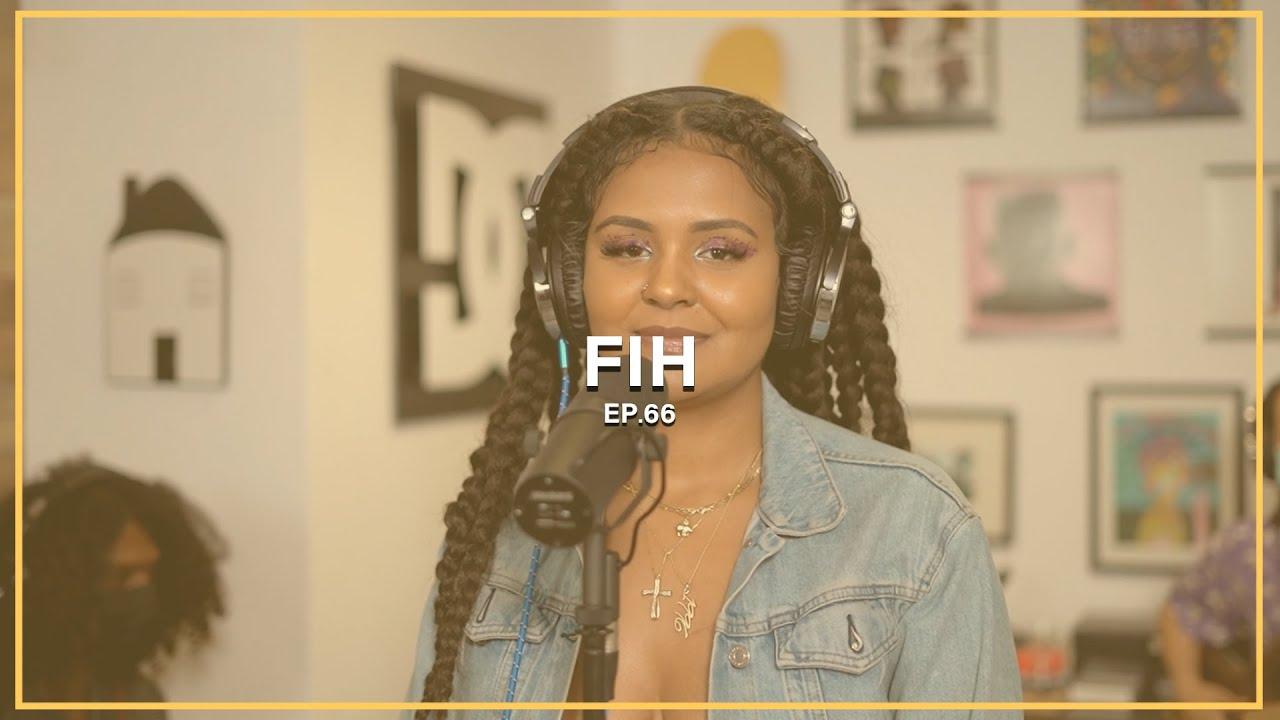 Fih || Ep. 66