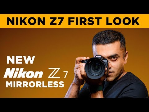 Nikon Z7 Full frame Mirrorless Camera | Hands On, First Look | Mini Review | Nikon India | 4K