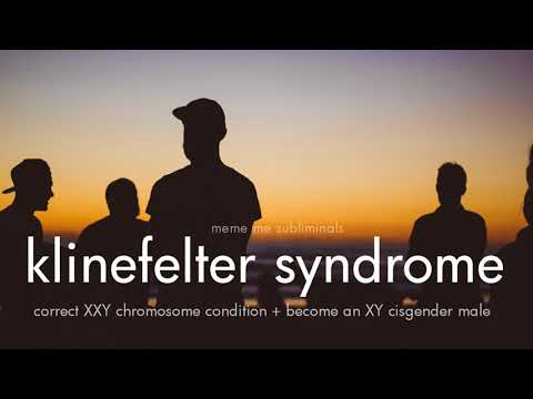 KLINEFELTER SYNDROME: XXY to XY Cisgender Male - Subliminal Affirmations
