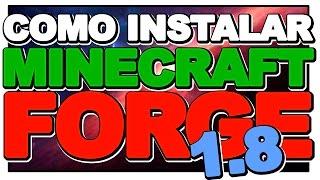 TUTORIAL - COMO INSTALAR FORGE 1.8 - MINECRAFT