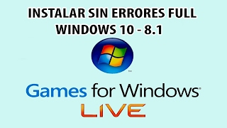 Instalar Games For Windows Live Full Sin Errores - Windows 10 - 8.1 - 7
