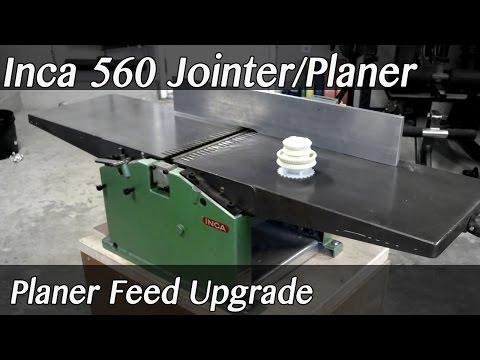 Inca 560 Planer Feed Upgrade
