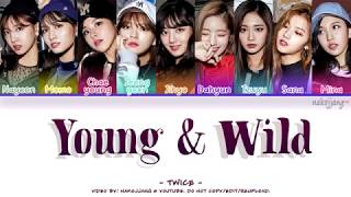 TWICE (트와이스) – YOUNG & WILD (Coded Lyrics Eng/Rom/Han/가사)