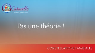 Constellations familiales pas une theorie