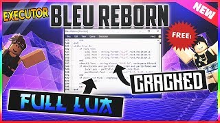 *NEW WORKING* ROBLOX EXPLOIT/EXECUTOR - BLEU REBORN ✅ FULL LUA, EXECUTE ANY SCRIPT YOU WANT - FREE