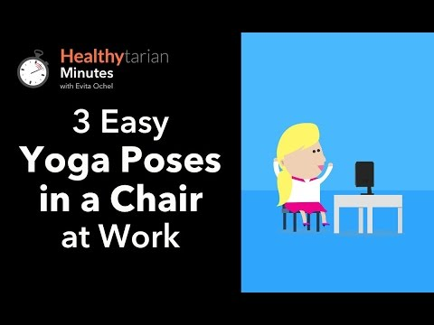 3 Easy Yoga Poses in a Chair at Work (Healthytarian Minutes ep. 25)
