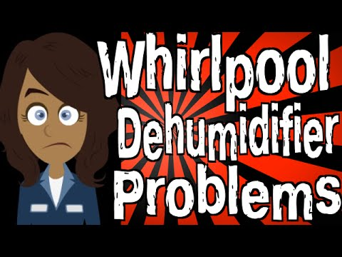 Whirlpool dehumidifier problems youtube - Whirlpool problems ...