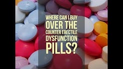 Where Can I Buy Over The Counter Erectile Dysfunction Pills