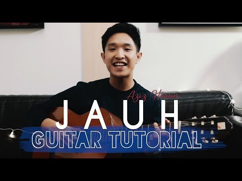 Free Download Aziz Harun - Jauh (guitar Tutorial) Mp3 dan Mp4