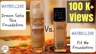 Maybelline Fit Me Foundation vs Dream Satin Foundation || Review Request