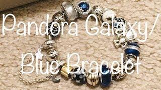 My Pandora Galaxy/Blue Bracelet!